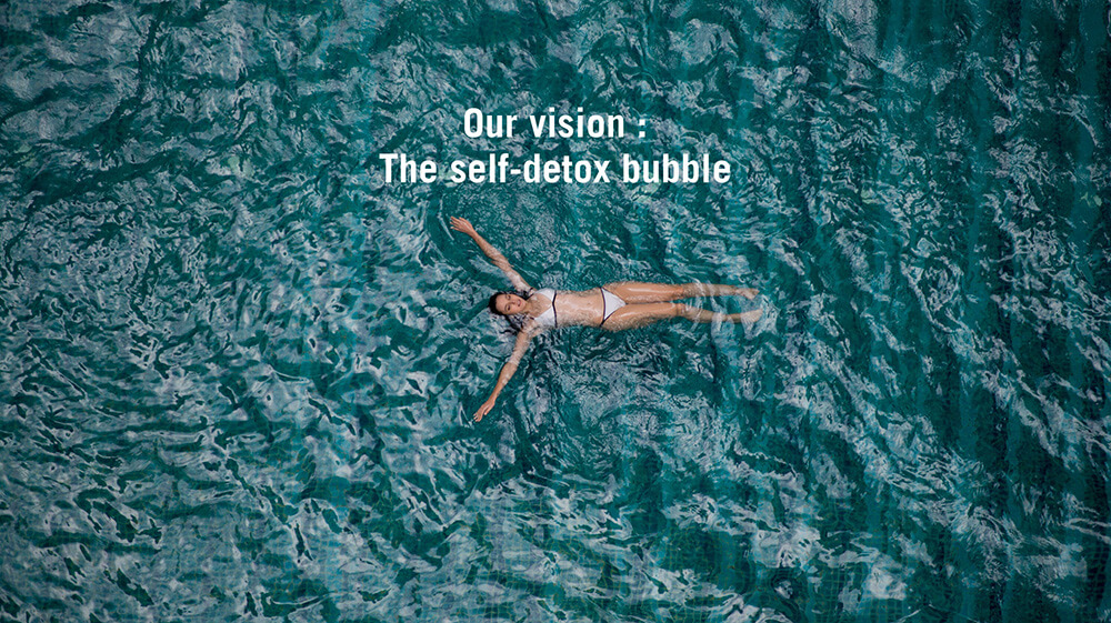 our vision: The self-detox bubble